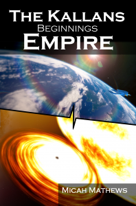 The Kallans: Beginnings: Empire by Micah Mathews